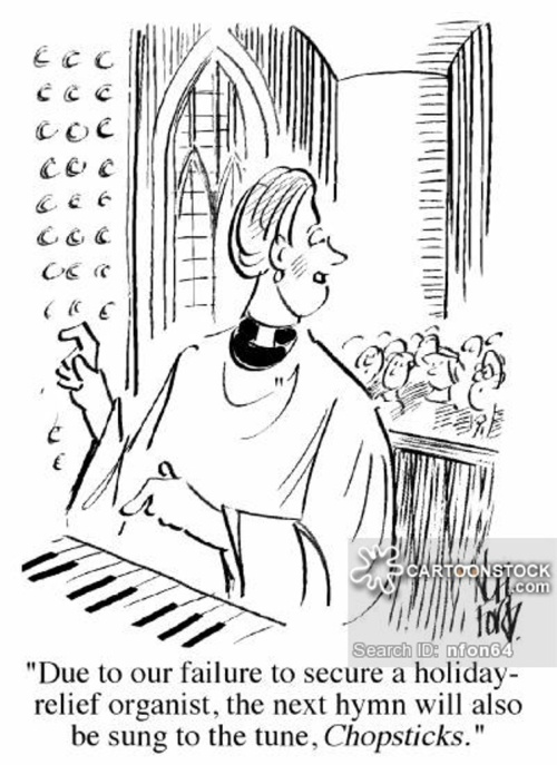 'Due to our failure to secure a holiday-relief organisty, the next hymn will also be sung to the tune of Chopsticks.'